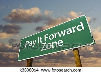 Stock Photo - pay it forward  zone green road  sign and clouds.  fotosearch - search  stock photos,  pictures, wall  murals, images,  and photo clipart